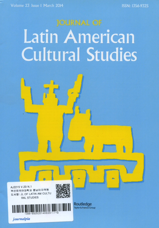 Journal of Latin American Cultural Studies Vol. 23 Issue 1 March 2014