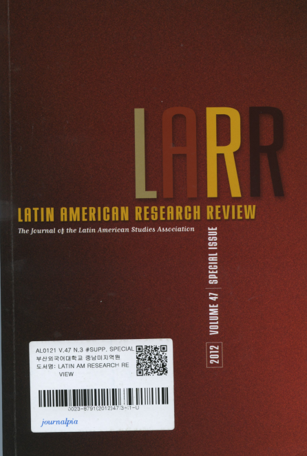 LATIN AMERICAN RESEARCH REVIEW Vol.47 special review