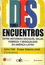 (Des)encuentros entre reformas sociales, salud, pobreza y desigualdad en América Latina. vol. 1
