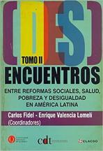 (Des)encuentros entre reformas sociales, salud, pobreza y desigualdad en América Latina. vol. 2